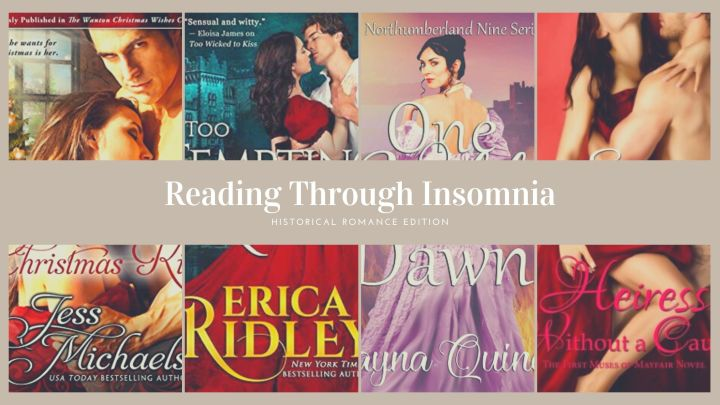 Because I had a date with Insomnia! – Historical Romances That Got Me Through The Night.